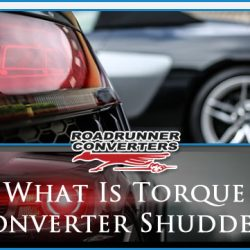 What is Torque Converter Shudder?